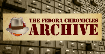 The Fedora Chronicles Archive