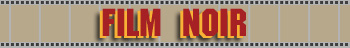 Film Noir - The Fedora Chronicles