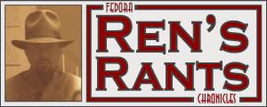 Fedora Chronicles Rants - Eric Renderking Fisk