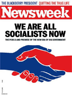 """Newsweek: """"We Are All Socialists Now"""""""