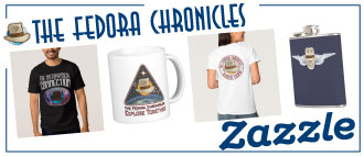 Fedora Chronicles Products from Zazzle!