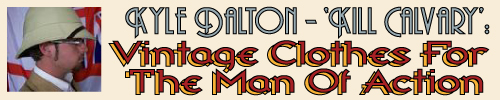 Kyle Dalton - Kill Cavlry: Vintage Clothes For The Man Of Action